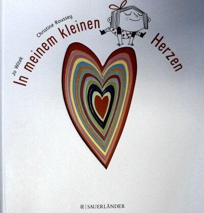 In meinem kleinen Herzen: Eine Geschichte über die Gefühle von Kindern