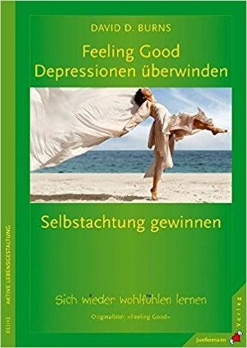 """""""Feeling Good: Depressionen überwinden, Selbstachtung gewinnen"""" von David Burns"""