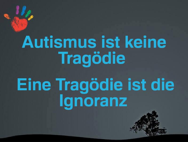 Autismus ist keine Tragödie, eine Tragödie ist die Ignoranz